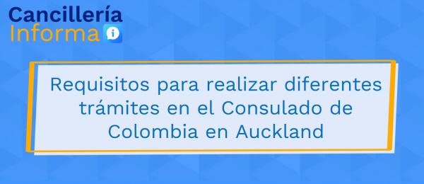 Requisitos para realizar diferentes trámites en el Consulado de Colombia en Auckland